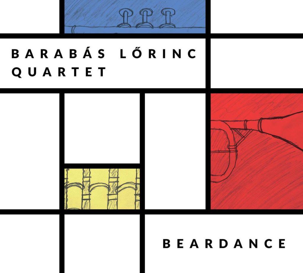 Barabás Lőrinc Quartet - Beardance