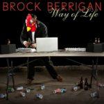 Brock Berrigan - Way of Life