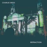 Charlie Mees - Refraction