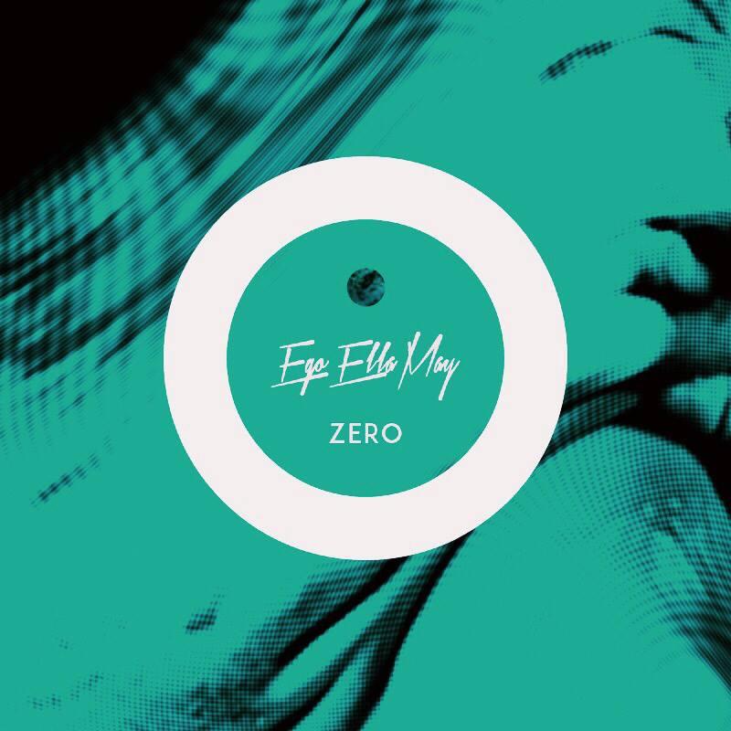 Ego Ella May - Zero