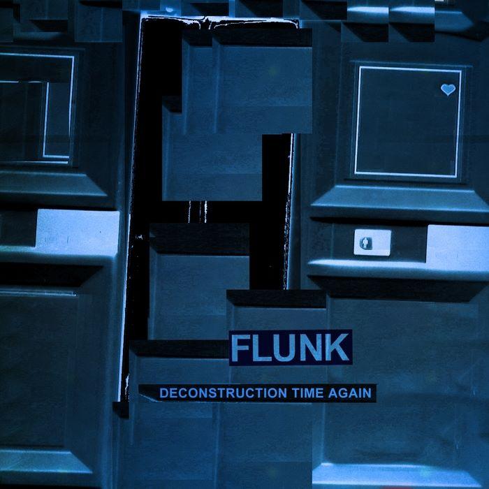 Flunk - Deconstruction Time Again
