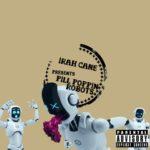 Irah Cane - Pill Poppin Robots