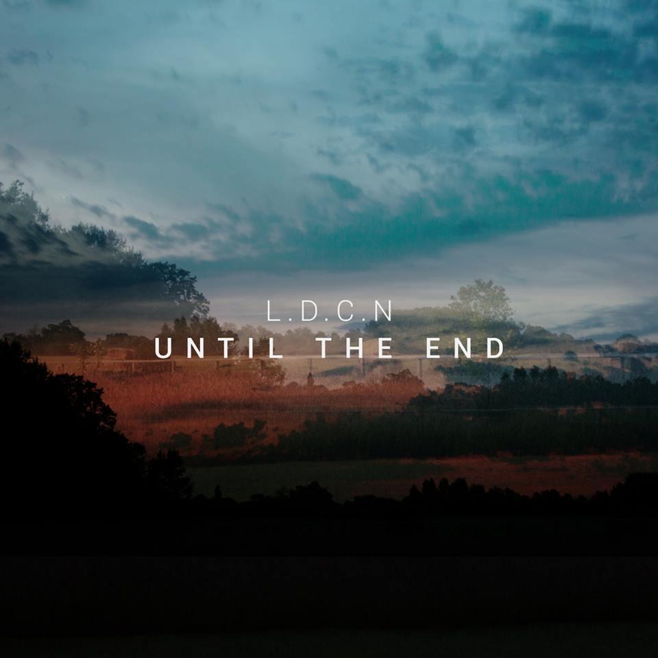 L.D.C.N - Until The End