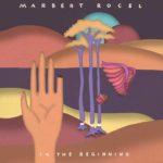 Marbert Rocel (Artist page) - In The Beginning