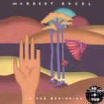Marbert Rocel - In The Beginning