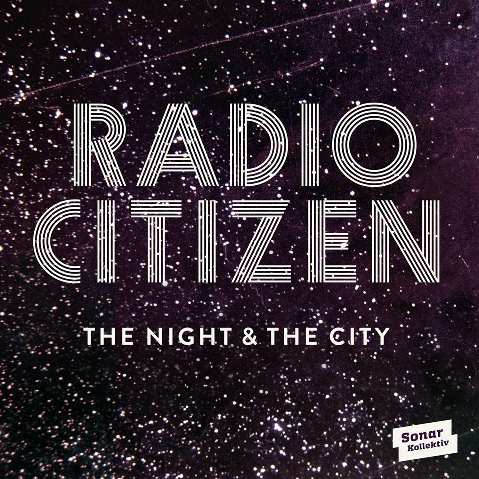 Radio Citizen - The Night & the City