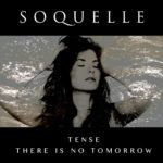 Soquelle - Tense / There Is No Tomorrow