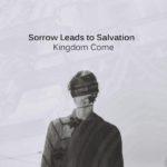 Sorrow leads to salvation - Kingdom Come