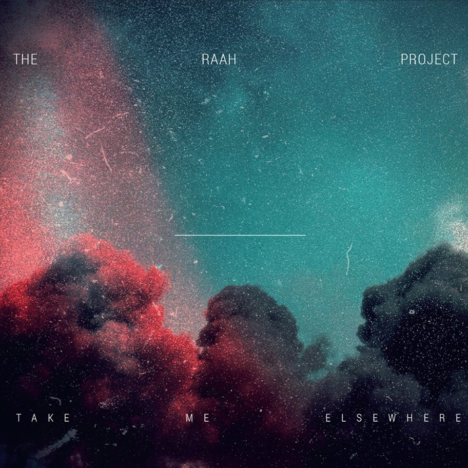 The RAah Project - Take Me Elsewhere