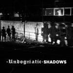 Undogmatic - Shadows