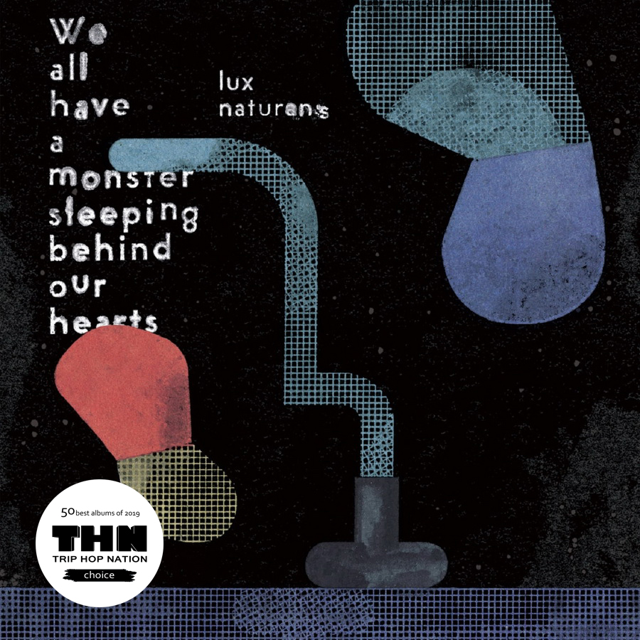 Lux Naturans - We all have a monster sleeping behind our hearts