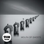 Mouth of Ghosts - Mouth of Ghosts