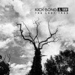 Kick Bong & FMW - The Last Tree