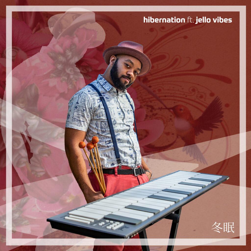 Hibernation ft. Jello Vibes - Jello and Jaice