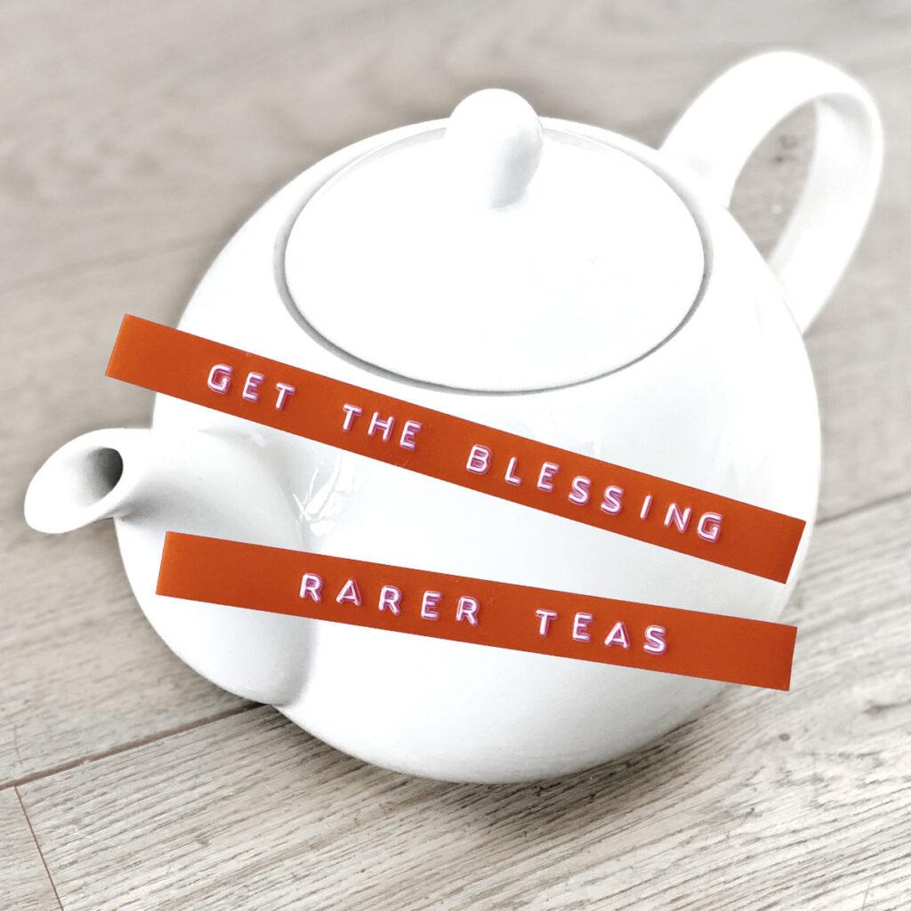 Get The Blessing - Rarer Teas