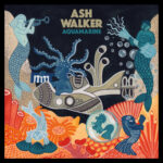 Ash Walker Music - Aquamarine