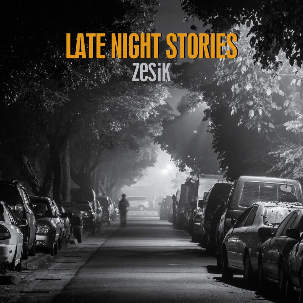 Zesik - Late Night Stories