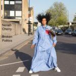 Neneh Cherry - Broken Politics