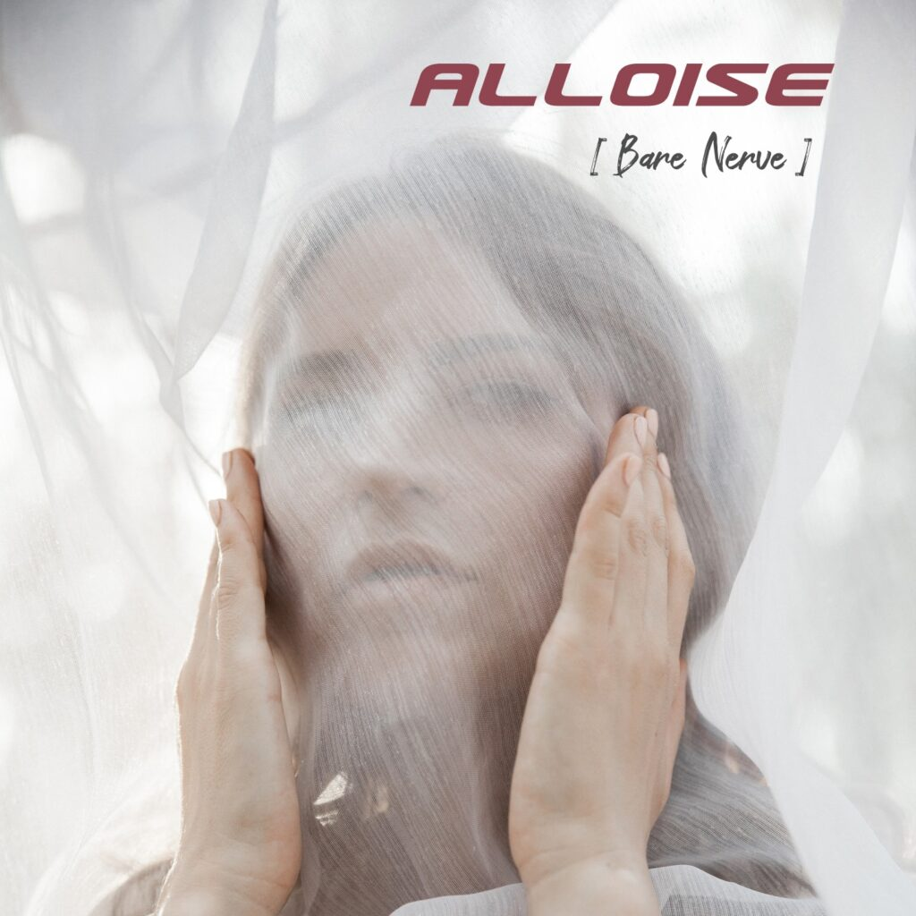 Alloise - Bare Nerve