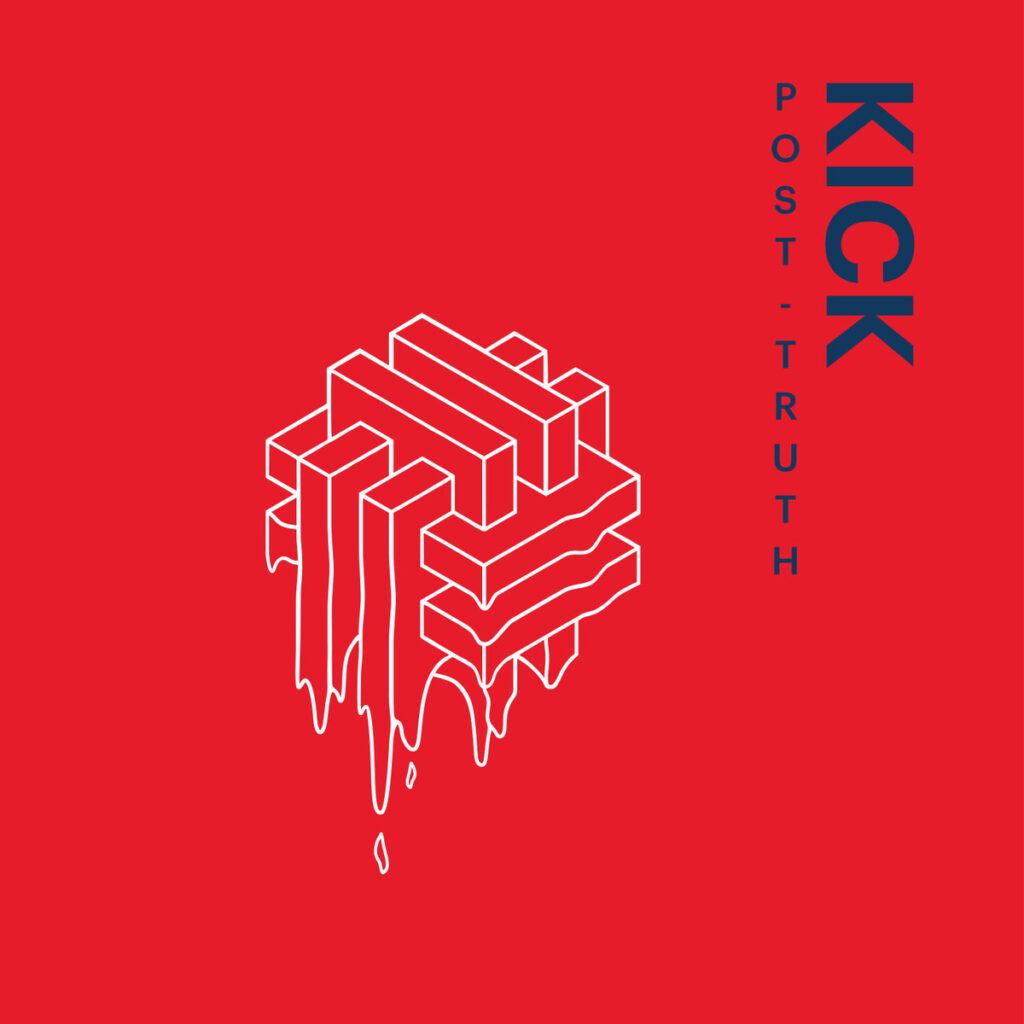 KICK - Post-Truth