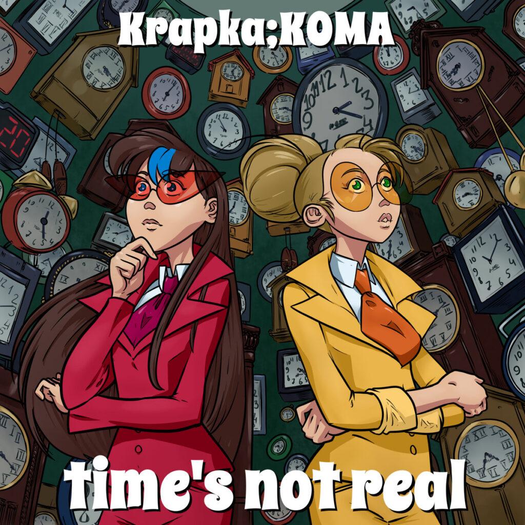 Krapka;KOMA - Time's Not Real