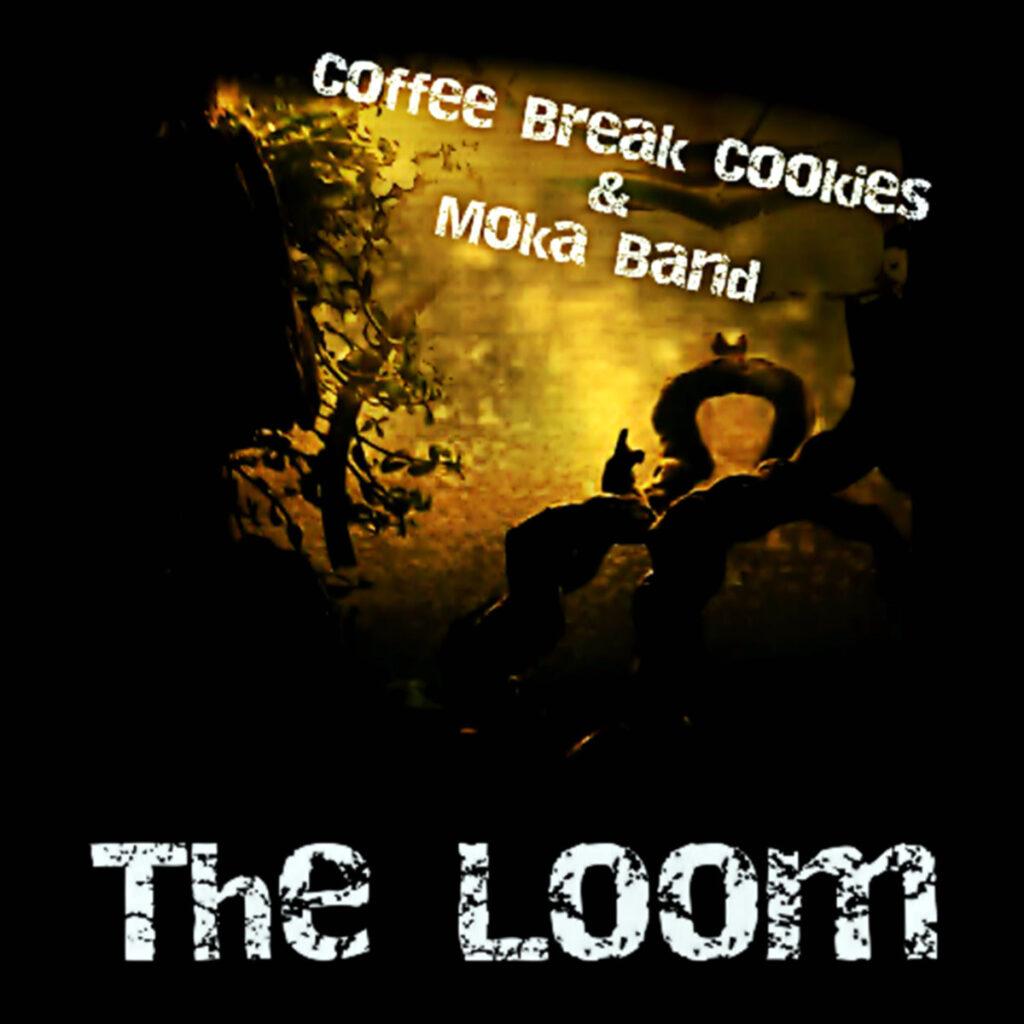 Coffee Break Cookies & Moka Band - The Loom